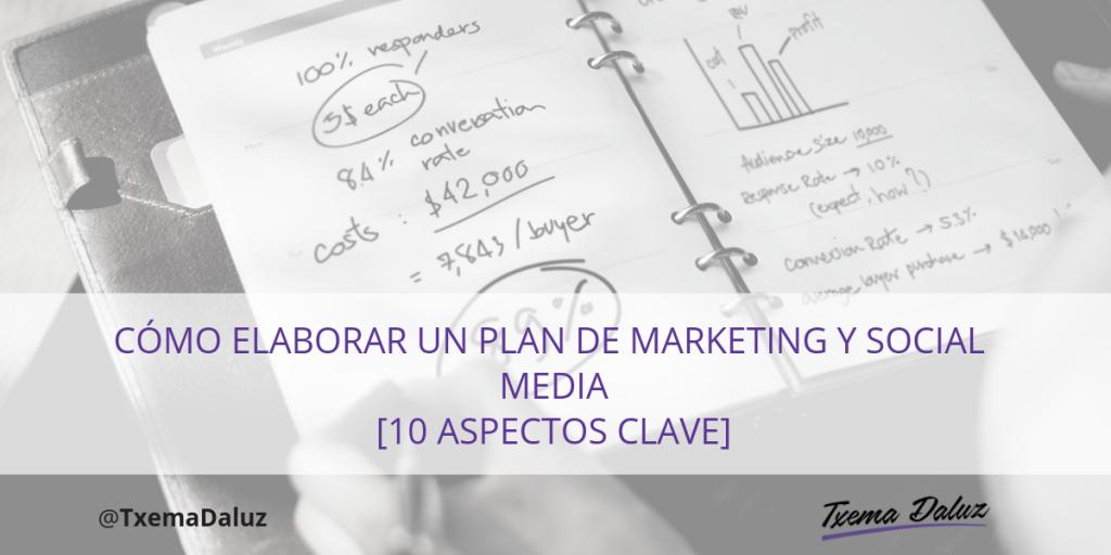 Cómo hacer un Plan de Marketing y Social Media [10 Aspectos Clave ...