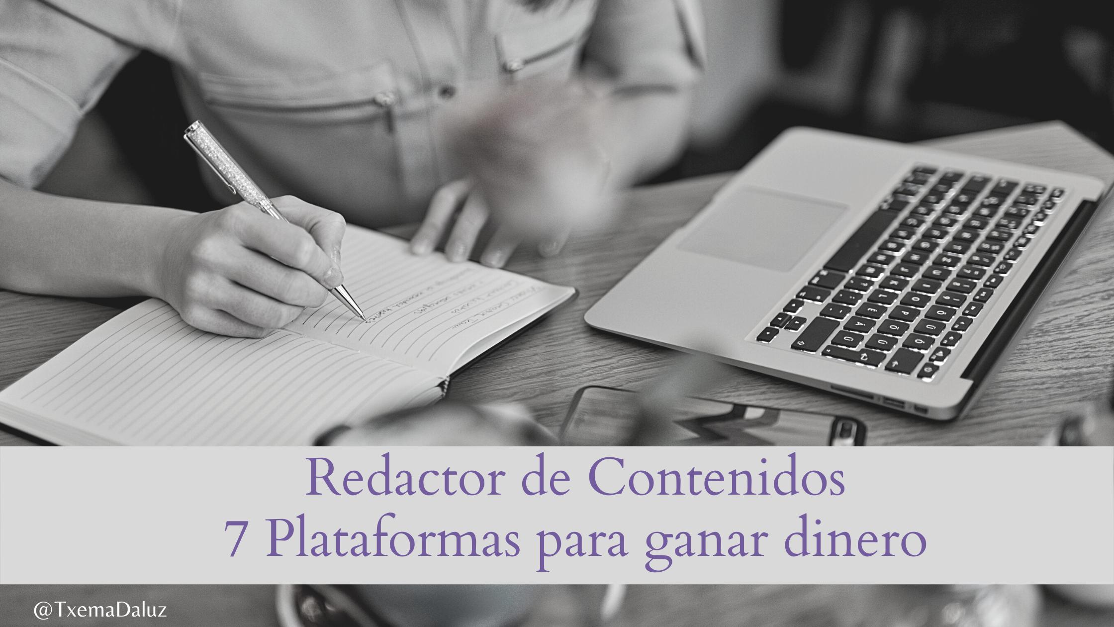 7 Plataformas para ganar dinero como redactor de contenidos